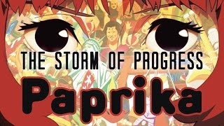Paprika: The Storm Of Progress