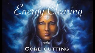 Energy Clearing with Cord cutting (english)
