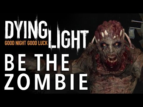 Be The Zombie - Let's Play Dying Light Multiplayer