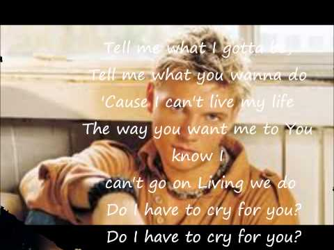 Do I Have to Cry for You? By Nick Carter Lyrics