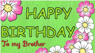 Happy Birthday Wishes to my Brother | WhatsApp Status for Brother