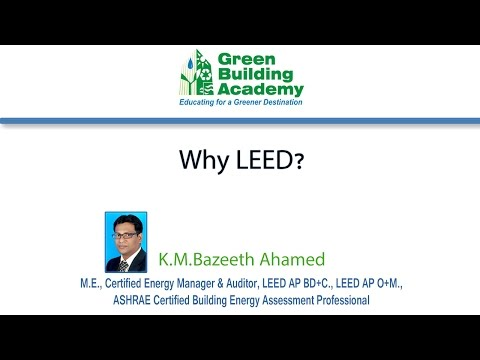 Why LEED? Why LEED Certification Matters To Builders Video By Green Building Academy