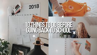 10 THINGS YOU NEED TO DO BEFORE BACK TO SCHOOL 2018