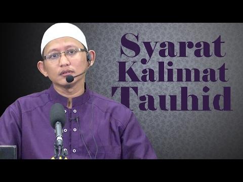 Syarat Kalimat Tauhid - Ustadz Abu Yahya Badru Salam, Lc
