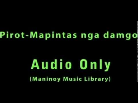 Pirot - Mapintas Nga Damgo(un-released) video
