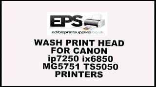 How to Wash Print Head Canon Edible Food printers MG5751 MG5750 ip7250 TS5050 ix6850