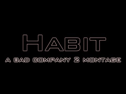 Habit - A BFBC2 Montage by C Griswold