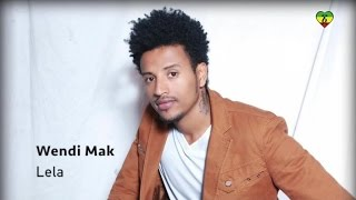 Wendi Mak - Lela - Official Music Video - ETHIOPIAN NEW MUSIC 2014