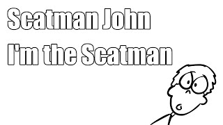 I'm the Scatman