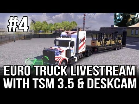 ETS 2 Live-stream with TSM 3.5 and Desk Cam - Part #4