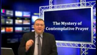 Visit http://WatchmanVideoBroadcast.com/ - The Mystery of Contemplative Prayer
