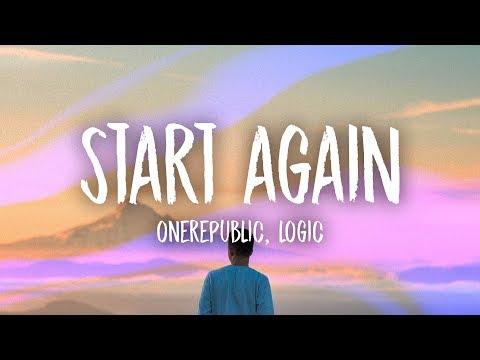 OneRepublic - Start Again (Lyrics) ft. Logic #1