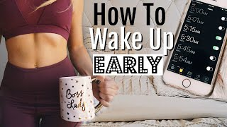 How To Wake Up Early & Change your life! 2017