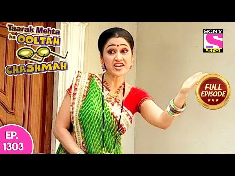 Taarak Mehta Ka Ooltah Chashmah - Full Episode 1303 - 13th  July, 2018