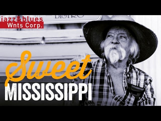 Sweet Mississippi - Mississippi Blues