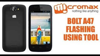 Flash Micromax Bolt A47 with Flashing Tool & File