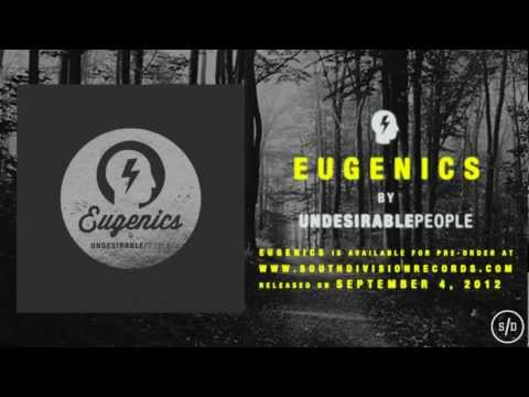 Eugenics by Undesirable People (NEW SONG)