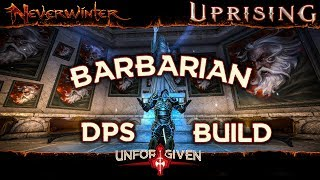 Neverwinter Mod 17 - Barbarian DPS Build for Level 80 TOMM Ready Northside