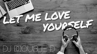 DJ DOUBLE D | Let me love yourself | Justin Bieber REMIX