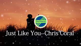 Just Like You Chris Coral [2010s Pop Music]-BestMusic24