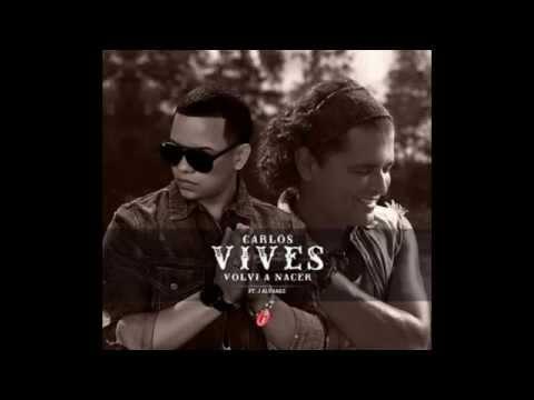 Carlos Vives - Carlos Vives - Volv� a Nacer