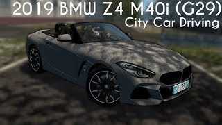 City Car Driving 1.5.8 - 2019 BMW Z4 M40i (G29) - Custom Sound - Link Soon