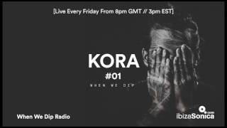 Download Lagu Kora - When We Dip Radio #01 [Ibiza Sonica - 20.1.17] Gratis STAFABAND