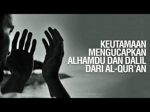 Keutamaan Alhamdu dan Dalil-Dalil Dari Al Qur'an Al Karim  - Ustadz Ahmad Zainuddin Al Banjary