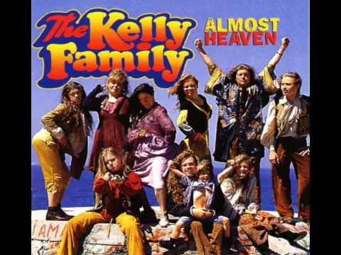 The Kelly Family - Almost Heaven (Full Album)