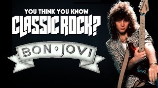 Bon Jovi - You Think You Know Classic Rock?