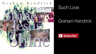 Watch Graham Kendrick Such Love video