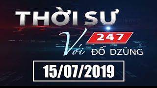 Thời Sự 247 Với Đỗ Dzũng | 15/07/2019 | SET TV www.setchannel.tv