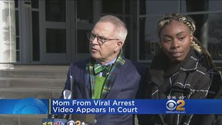 Mom From Viral Arrest Video Appears In Court