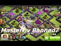 Clash of Clans - MasterOv Officially Banned From Clash of Clans thumbnail