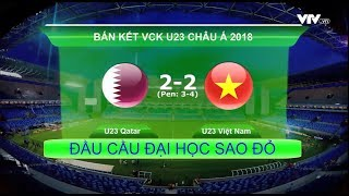 [SMCtv] HIGHLIGHT Đầu cầu Đại học Sao Đỏ | U23 Việt Nam 2-2 U23 Qatar (luân lưu 4-3)