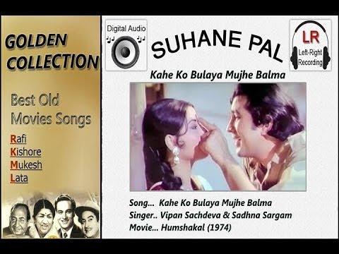 Kahe Ko Bulaya Mujhe Balma - Humshakal - Suhane Pal