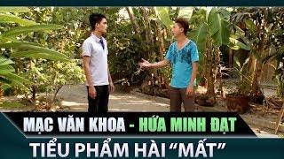 [Hài kịch] Mất, Hứa Minh Đạt, Mạc Văn Khoa, tiểu phẩm hài ,hài kịch, hài Việt Nam