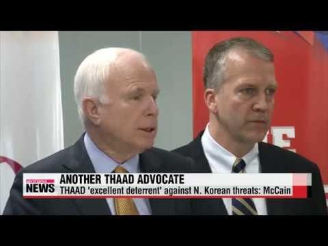 THAAD ′excellent deterrent′ against N. Korean threats: McCain   매케인 ″사드 한반도