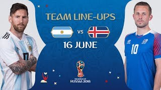 LINEUPS - ARGENTINA v ICELAND - MATCH 7 @ 2018 FIFA World Cup™