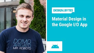 DesignBytes Material Design in the Google IO App