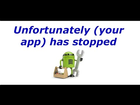 Android Error - Unfortunately (app name) has stopped - Fix