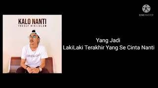 Fresly Nikijuluw - Kalo Nanti ( Lirik Video) - Musik76