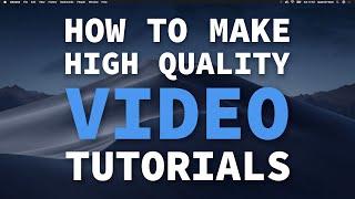 How to make high quality video tutorials