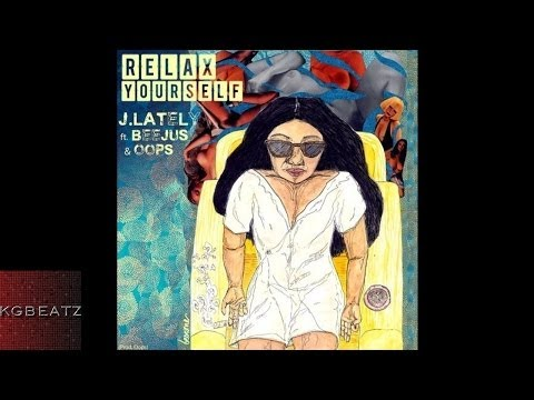 J. Lately ft. Beejus, Oops - Relax Yourself [Prod. By Oops] [New 2014]