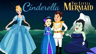 Cinderella & The Little Mermaid | Princess Fairy Tales for Kids | Bedtime Stories | Compilation