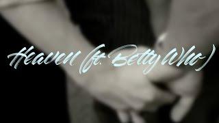 Download Lagu HEAVEN ft. Betty Who - BLUE NEIGHBOURHOOD Gratis STAFABAND