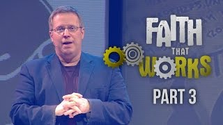 """Faith That Works"" Part 3 - Pastor Raymond Woodward"