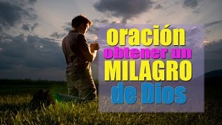 Oración Poderosa para obtener un Milagro de Dios Padre.