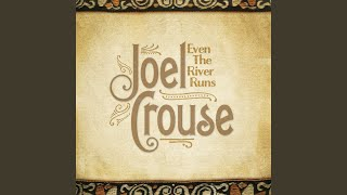 Joel Crouse I Never Said I Was In Love