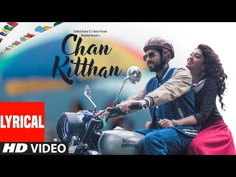 CHAN KITTHAN Lyrical Video | Ayushmann Khurrana | Pranitha | Bhushan Kumar | Rochak | Kumaar